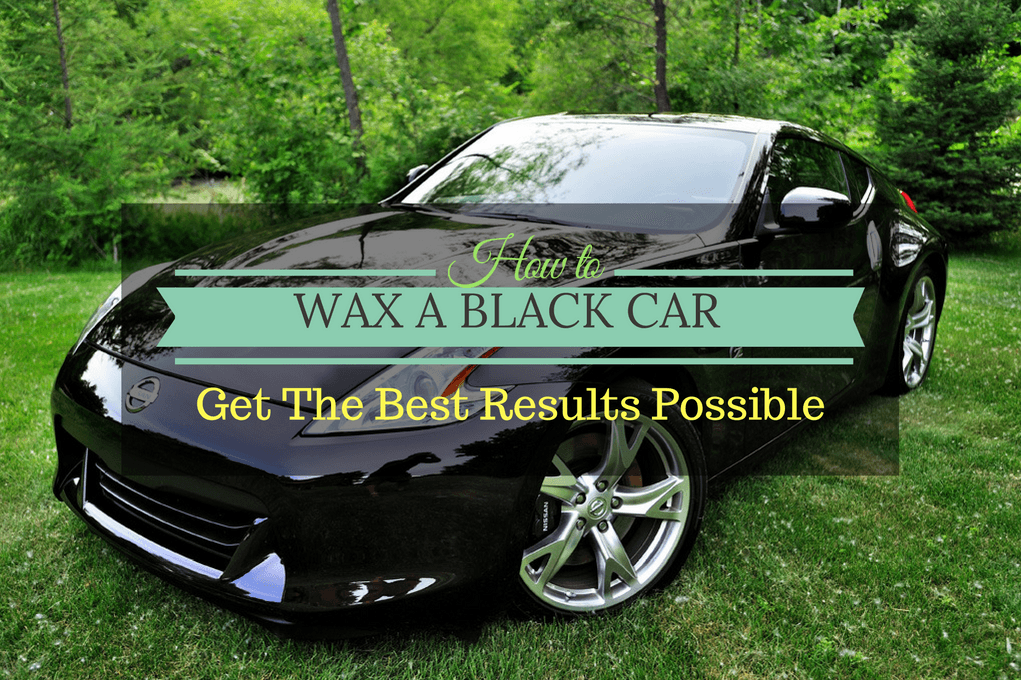 how to car wax for black cars automotive blog. Black Bedroom Furniture Sets. Home Design Ideas