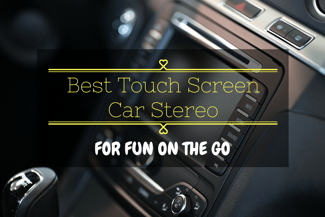 Top  Best Touch Screen Car Stereo